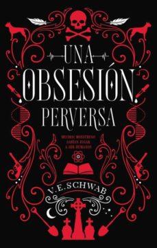 Reseña: Una obsesión perversa – V.E. Schwab